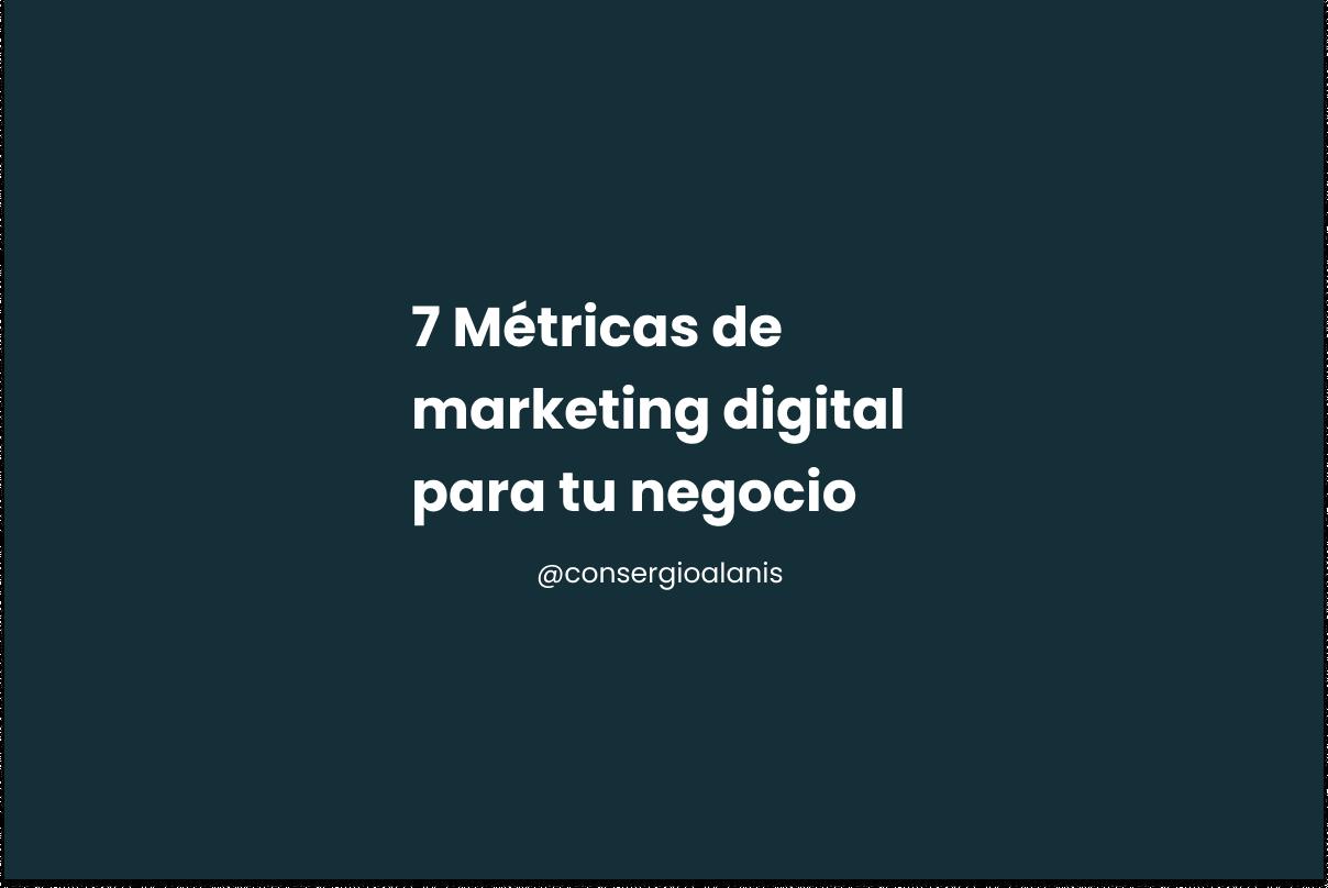 7 Métricas de marketing digital para tu negocio